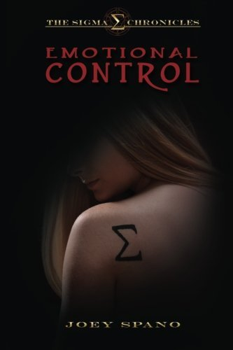 The Sigma Chronicles: Emotional Control (Volume 1) Joey Spano