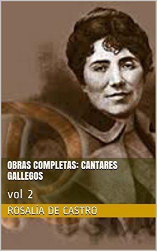 Obras completas: Cantares Gallegos: vol 2 Rosalía de Castro