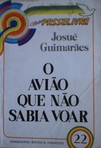 O avião que não sabia voar Josué Guimarães
