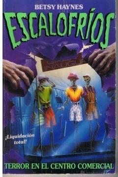 Terror en el centro comercial (Escalofríos, #1)  by  Betsy Haynes