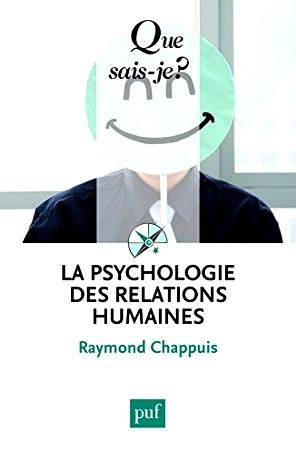 La psychologie des relations humaines  by  Raymond Chappuis