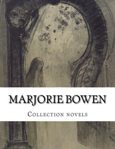 Marjorie Bowen, Collection Novels  by  Marjorie Bowen