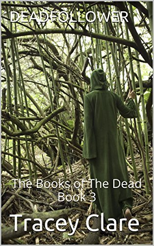 Deadfollower: The Books of The Dead Book 3 Tracey Clare