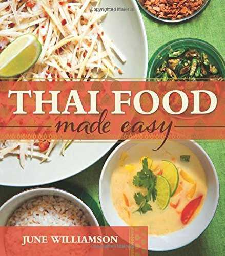 Thai Food Made Easy  by  June Williamson
