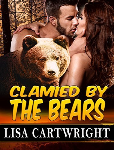 BEAR SHIFTER: Claimed By The Bears  by  Lisa Cartwright