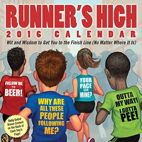 Runners High 2016 Day-to-Day Calendar: Wit and Wisdom to Get You to the Finish Line (No Matter Where It Is) Andrews McMeel Publishing LLC