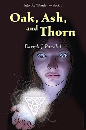 Oak, Ash, and Thorn (Into the Wonder Book 3) Darrell J. Pursiful