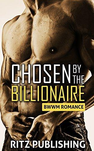 BWWM: Chosen  by  the Billionaire(BWWM Holiday romance) by Ritz Publishing