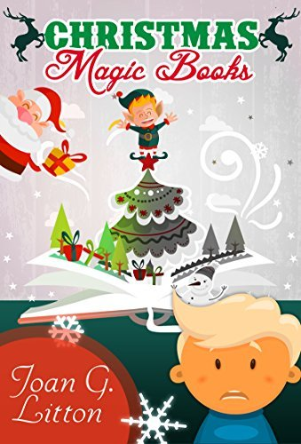 Books for Kids:Childrens Book: Christmas Magic Books (Holidays and celebrations Bedtime and Dreaming Friendship Christian Classics) Joan G. Litton