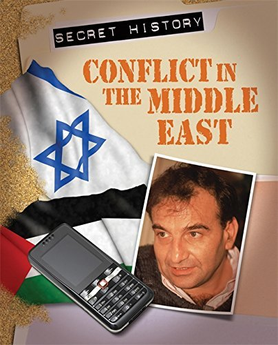 Secret History: Conflict In the Middle East David Abbott