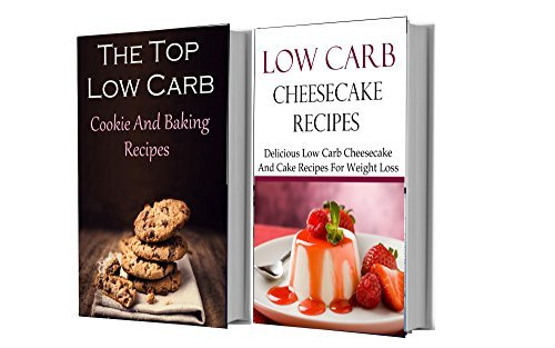 Low Carb Cookies And Cheesecake Recipes Box Set: Two Of The Best Low Carb Dessert Cookbooks In One  by  Terry Smith