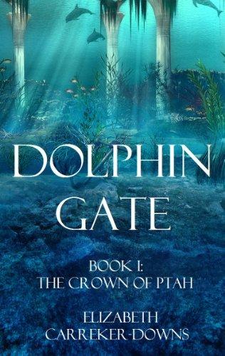Dolphin Gate (Return of the Atlanteans Series Book 1)  by  Elizabeth Carreker-Downs