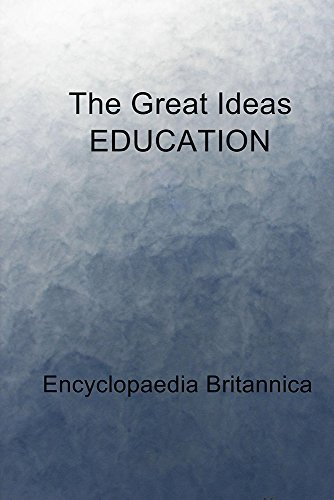 The Great Ideas EDUCATION  by  Encyclopaedia Britannica