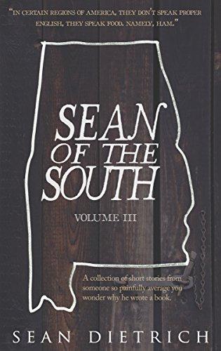 Sean of the South: Volume 3 Sean Dietrich