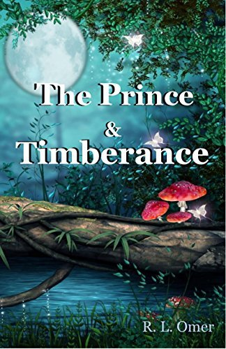 The Prince and Timberance  by  R L Omer