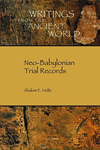 Neo-Babylonian Trial Records (Writings from the Ancient World Book 35)  by  Shalom E. Holtz