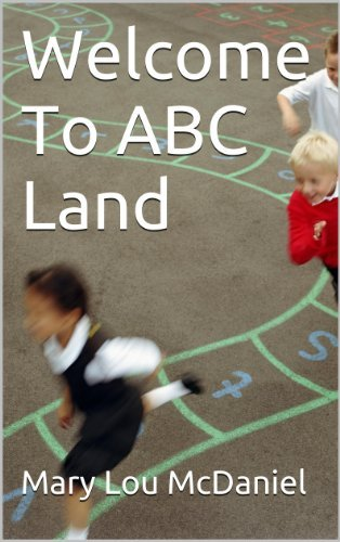 Welcome To ABC Land  by  Mary Lou McDaniel