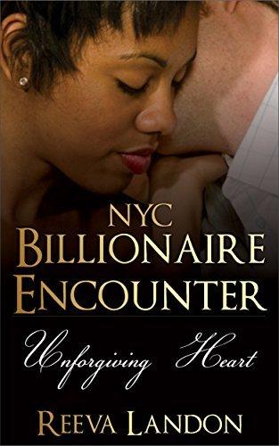 BWWM Romance: NYC Billionaire Encounter - Unforgiving Heart: An Interracial Clean Romance Reeva Landon
