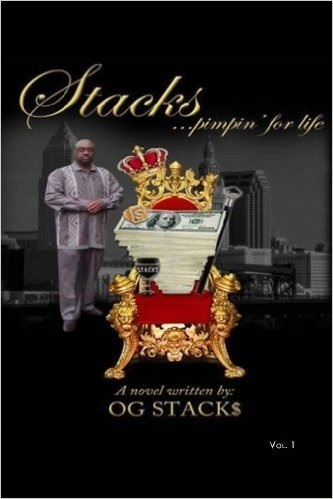 Stacks ...Pimpin for Life  by  O.G. Stack$