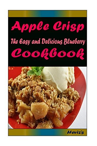 Apple Crisp: 101 Delicious, Nutritious, Low Budget, Mouth Watering Cookbook  by  Hevizs
