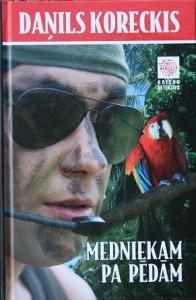 Medniekam pa pēdām  by  Даниил Корецкий
