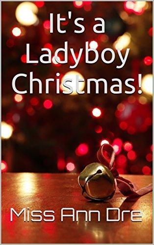 Its a Ladyboy Christmas!  by  Miss Ann Dre