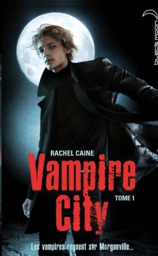 Vampire City 1  by  Rachel Caine