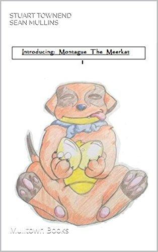 Introducing Montague the Meerkat: Mulltown Books  by  Stuart Townend