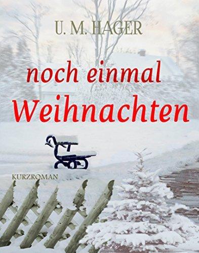 Noch einmal Weihnachten  by  U. M. Hager