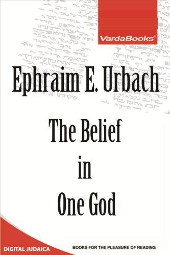 The Belief in One God Ephraim E. Urbach