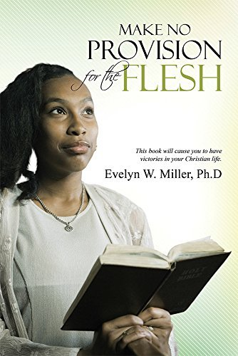 Make No Provision for the Flesh Evelyn W. Miller