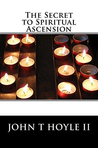 The Secret to Spiritual Ascension John Hoyle