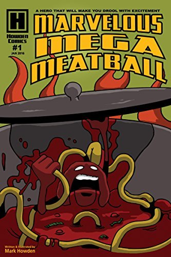Marvelous Mega Meatball: Issue #1 (A family friendly superhero for kids ages 6 and up)  by  Mark Howden