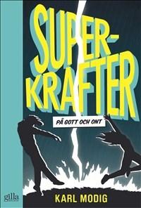 Superkrafter - på gott och ont  by  Karl Modig