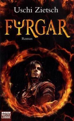 Fyrgar:  Volk des Feuers Uschi Zietsch