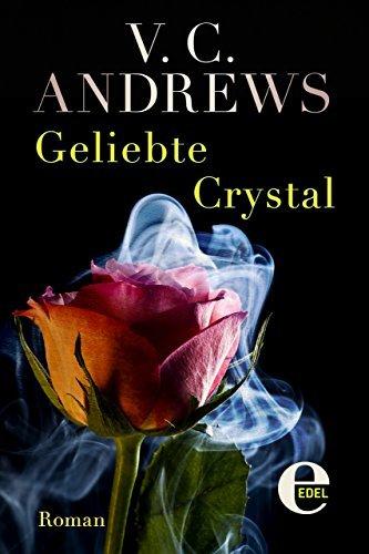 Geliebte Crystal: Roman  by  V.C. Andrews