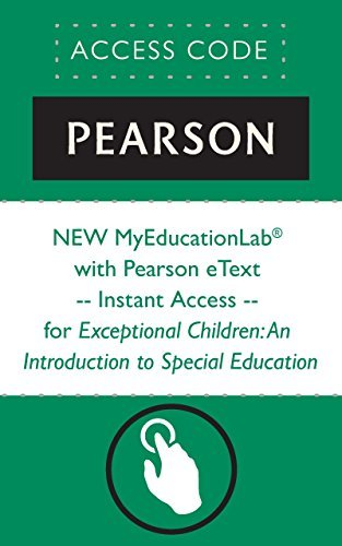 NEW MyEducationLab® with Pearson eText -- Instant Access -- for Exceptional Children: An Introduction to Special Education (myeducationlab Pearson Education