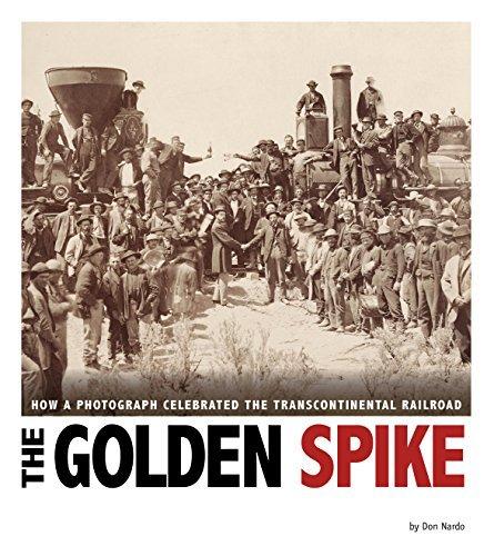 The Golden Spike Don Nardo