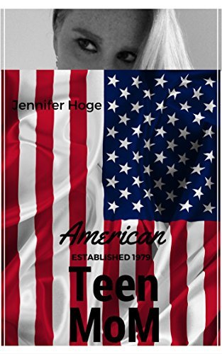American Teen Mom (Real Life Stories Book 2)  by  Jennifer Hoge