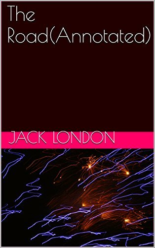 The Road(Annotated) Jack London
