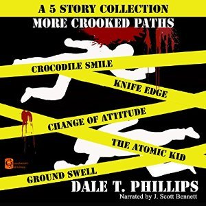 More Crooked Paths  by  Dale T. Phillips
