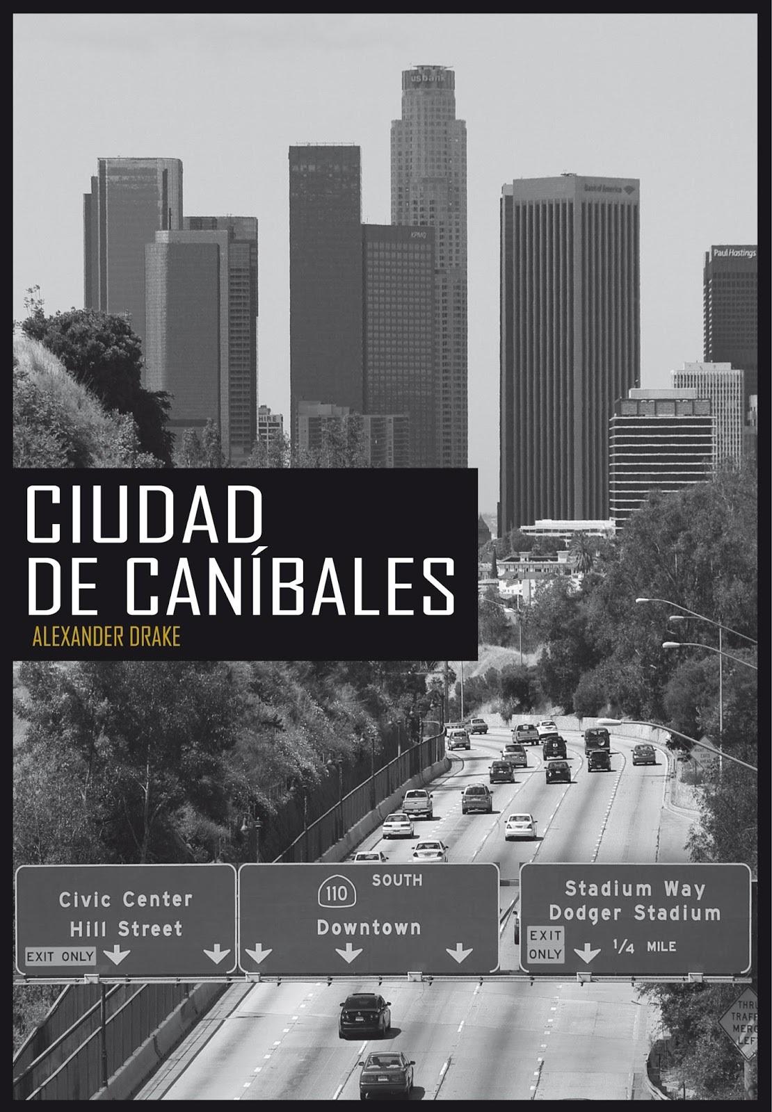 Ciudad de caníbales  by  Alexander Drake