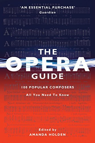 The Opera Guide: 100 Popular Composers Amanda Holden