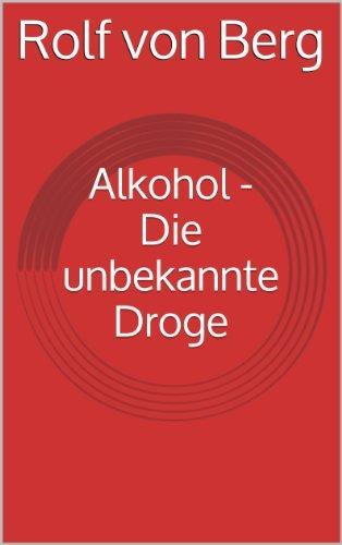 Alkohol - Die unbekannte Droge (Lebensfreudekurs 60+ 1)  by  Rolf von Berg