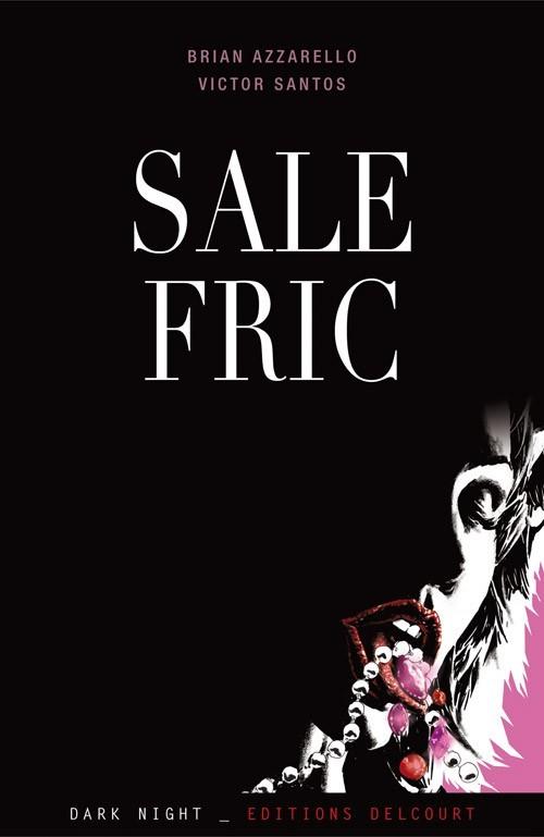 Sale fric  by  Brian Azzarello et Víctor Santos