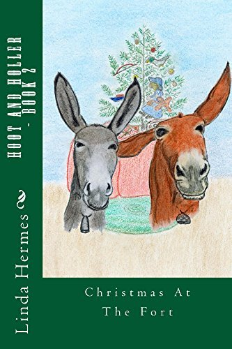 Hoot and Holler - Book 2: Christmas at The Fort  by  Linda Hermes