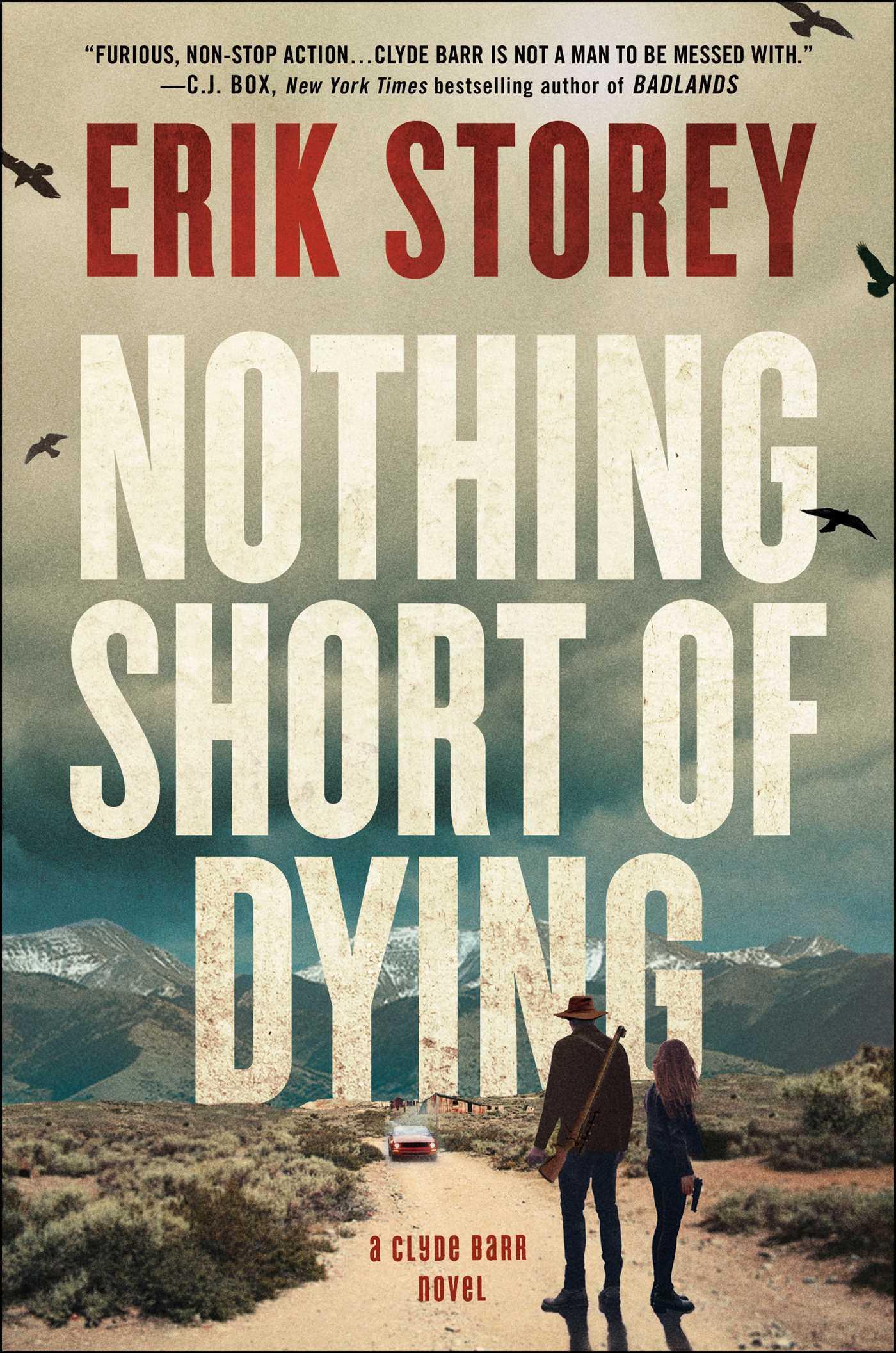 Nothing Short of Dying: A Clyde Barr Novel Erik Storey