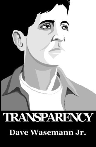 Transparency  by  Dave Wasemann Jr.