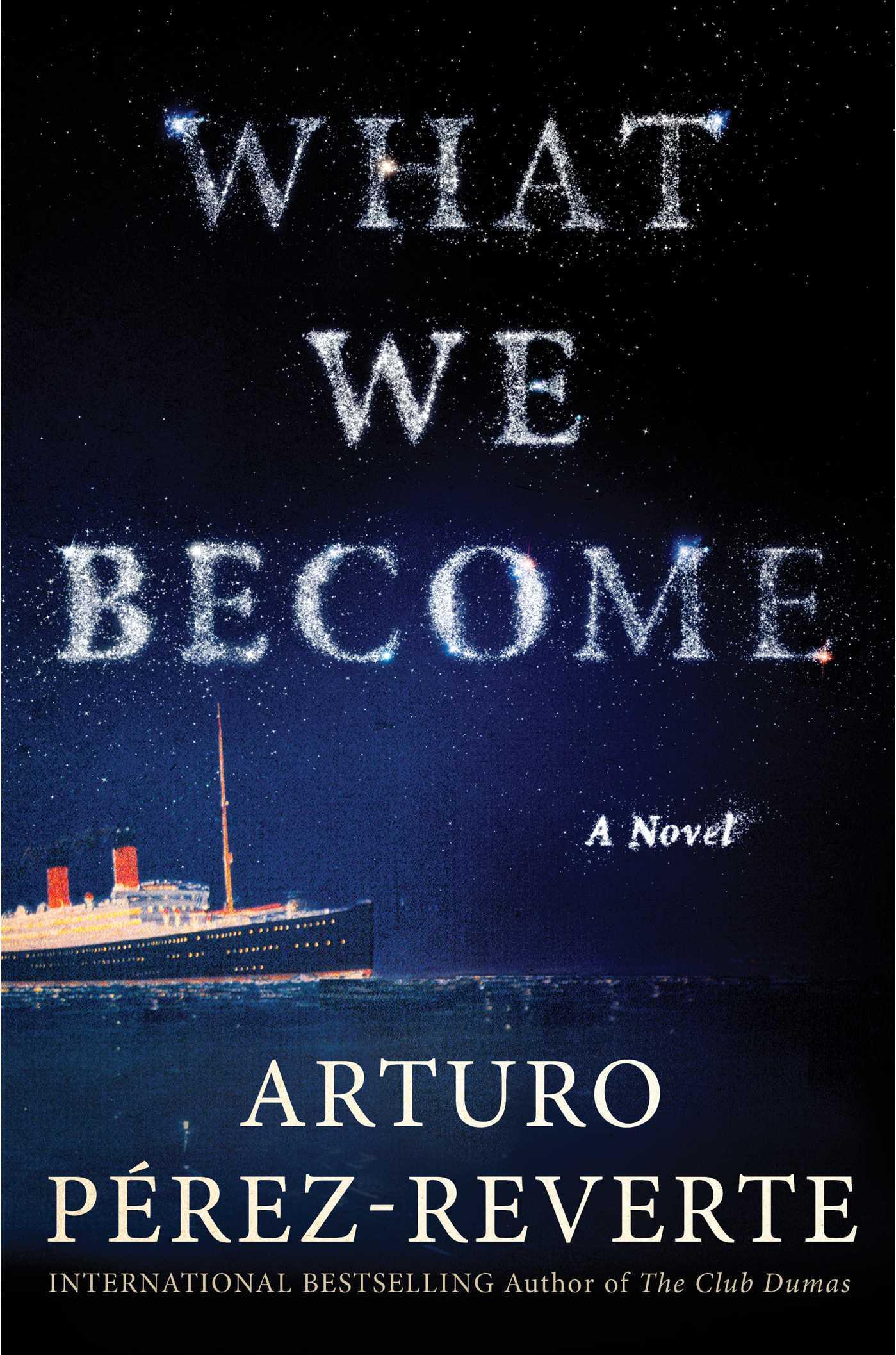 What We Become: A Novel Arturo Pérez-Reverte