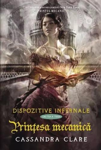 Prințesa Mecanică (The Infernal Devices, #3) Cassandra Clare
